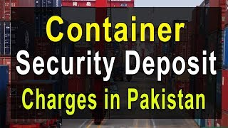 Container Security Deposit Charges In Pakistan - Container Deposit Charge