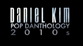 Pop Danthology 2010s Decade Mashup of 50+ Pop Songs (FAN MADE MV MASHUPS)