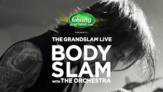 tvc-คอนเสิร์ต-chang-music-connection-presents-the-grandslam-live-bodyslam-with-the-orchestra