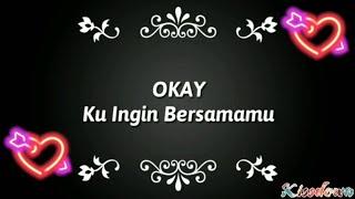 [2.10 MB] OKAY - Ku Ingin Bersamamu