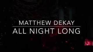 Matthew Dekay All Night Long party in Bucharest