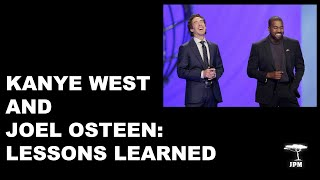 Kanye West and Joel Osteen: Lessons Learned