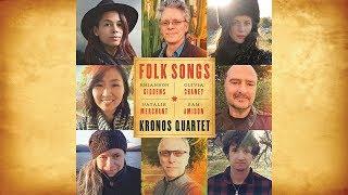 Kronos Quartet - Folk Songs (Album Trailer)