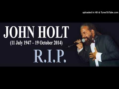 John Holt (R.I.P) You're All I'Ve Got