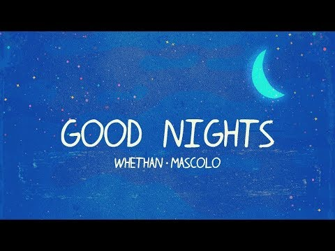 Whethan  Good Nights ft Mascolo Clean Version