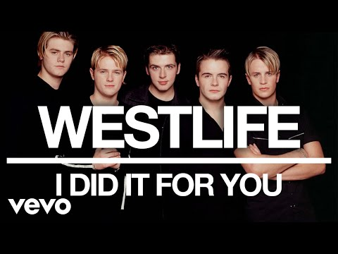 Westlife - I Did It For You (Official Audio)