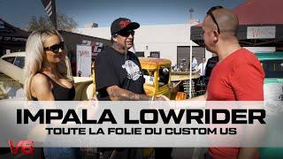 [Impala Lowrider] Toute la folie du custom US - Les essais customs de V6