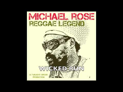 MICHAEL ROSE - REGGAE LEGEND (A Twilight Circus Production)