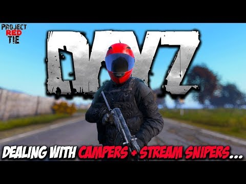 DayZ 1.02 - How to deal with Campers + Stream Snipers...