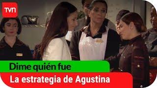 Agustina cambió su estrategia | Dime quién fue  - T1E9