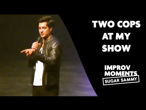 Sugar Sammy | Improv Moments | Two cops at my show