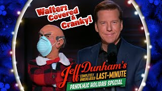 Walter: Covered & Cranky | JEFF DUNHAM'S COMPLETELY UNREHEARSED LAST-MINUTE PANDEMIC HOLIDAY SPECIAL