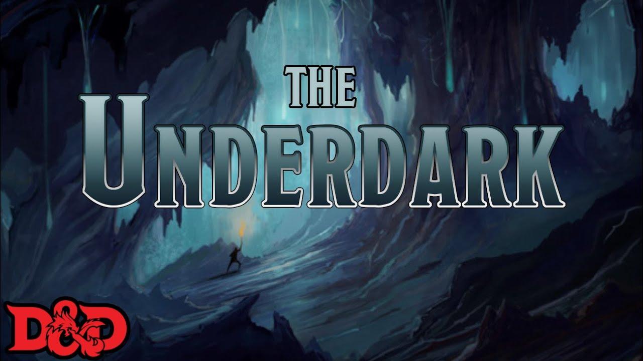 D&D Lore - The Underdark
