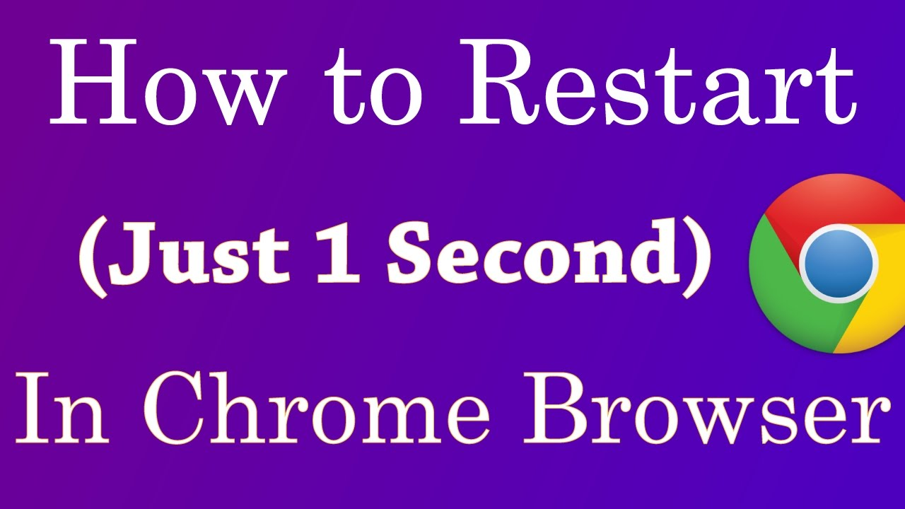 how to restart your google chrome browser (Just 1 second) – 2017