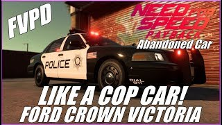 Need for Speed Payback: Like A Cop Car! Ford Crown Victoria Pursuit Abandoned Vehicle