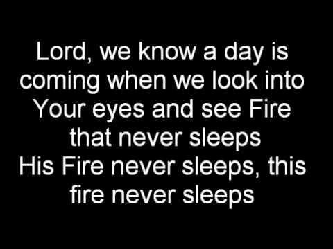Jesus Culture - Fire never sleeps with lyrics (1)