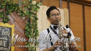 You are the Reason (Calum Scott) - Fransiska Music feat. Ibnu Sina on Soprano Sax
