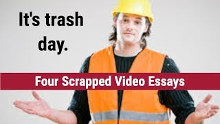 Trash Day: Four Scrapped Video Essays | Big Joel