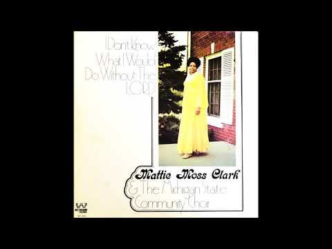 I Want To See Him Face To Face (1974) - Mattie Moss Clark and The Michigan State Community Choir