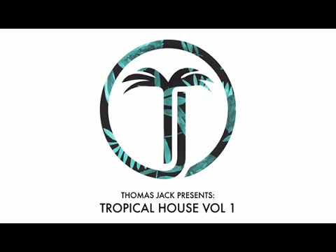 Thomas Jack Presents - Tropical House Vol.1