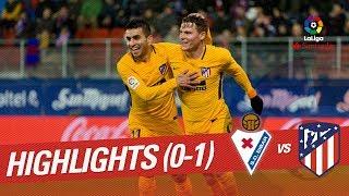 Resumen de SD Eibar vs Atltico de Madrid 0-1