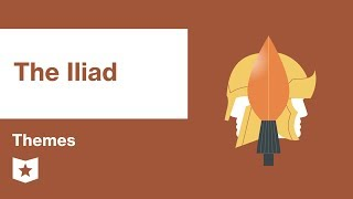 The Iliad by Homer | Themes
