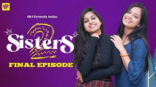 SISTERS Season 2 | Episode 7 | THE FINALE | Girl Formula | ChaiBisket