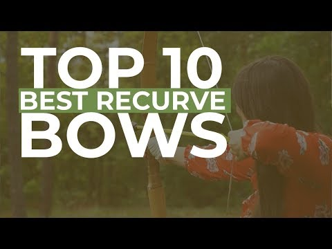 Top 10 Best Recurve Bows For 2019