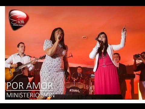 POR AMOR - Ministerio Musical SION Feat Ana Isabel Vasquez / IPUC
