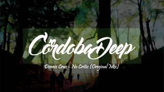 Dennis Cruz - No Critic (Original Mix)