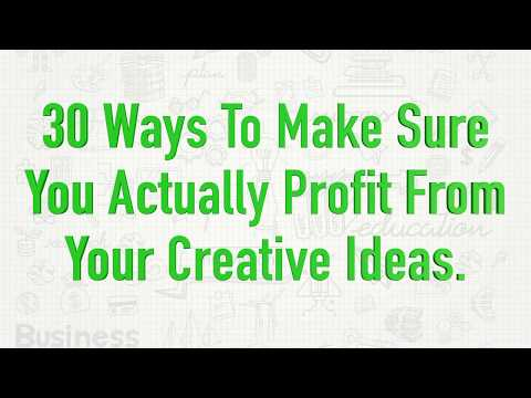 30 Ways to Make Sure You Profit From Your Creativity