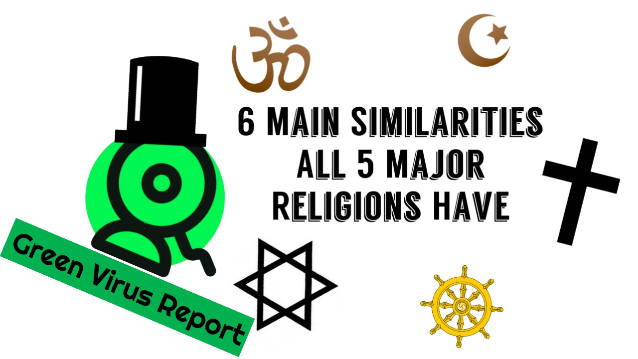 6 main similarities all 5 world religions have youtube 6 main similarities all 5 world religions have buycottarizona