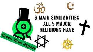 6 Main Similarities All 5 World Religions Have