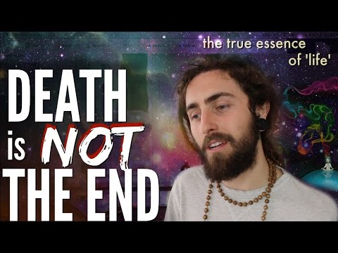 The True Essence of 'Life'! (Why Death is Not the End)