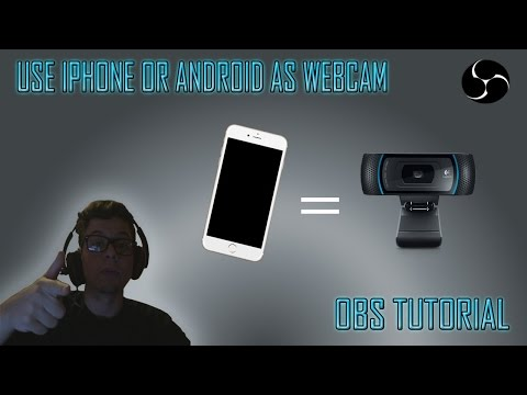 How To Use IPhone Or Android As A Webcam For Streaming Or Recording, And Skype !  (OBS Tutorial)