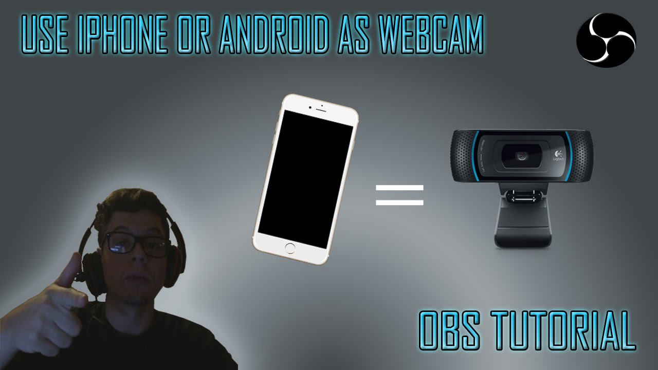 Camera Use Android Phone As Web Cam how to use iphone or android as a webcam for streaming recording and skype obs tutorial youtube