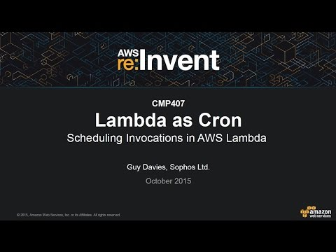 AWS re:Invent 2015 | (CMP407) Lambda as Cron: Scheduling Invocations in AWS Lambda