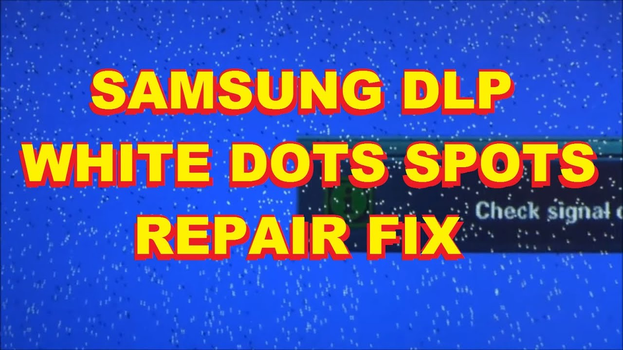 Samsung Dlp White Spot Dot Repair Youtube