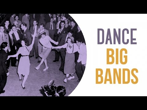 Dance Big Bands - Best of the Dance Big Bands of the Swing Era