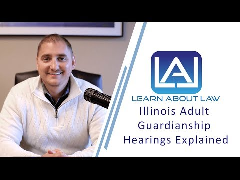 Illinois Adult Guardianship Hearings Explained