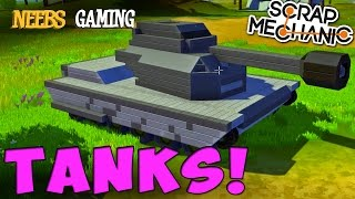 Scrap Mechanic - Tanks!
