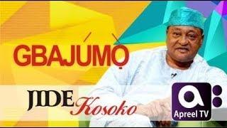 JIDE KOSOKO - on GbajumoTV