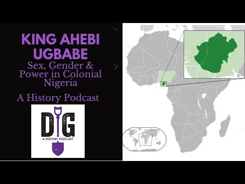 King Ahebi Ugbabe: Sex, Gender, and Power in Colonial Nigeria