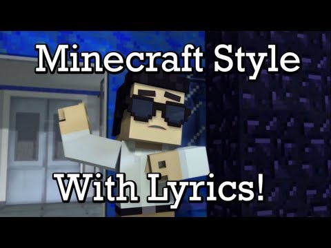 ♪ Minecraft Style + On-screen Lyrics (Minecraft Parody of Gangnam Style by CaptainSparklez)