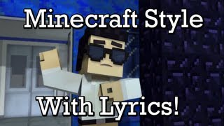 ♪ Minecraft Style + On-screen Lyrics (Minecraft Parody of Gangnam Style by CaptainSparklez)