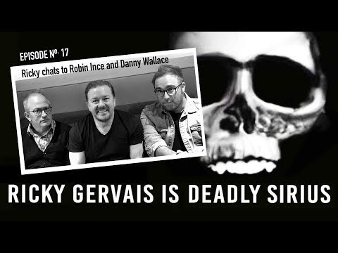 RICKY GERVAIS is DEADLY SIRIUS #017