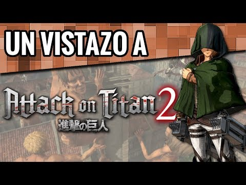 Un vistazo a Attack on Titan 2