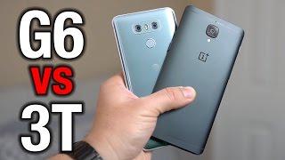 LG G6 vs OnePlus 3T - 2017 flagship vs flagship killer