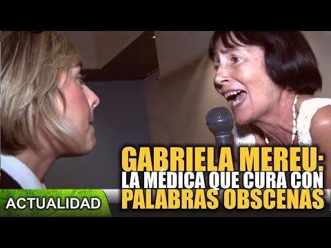 Gabriela Mereu, la médica que cura con palabras obscenas Actualidad