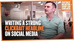 Writing a Strong Clickbait Headline on Social Media